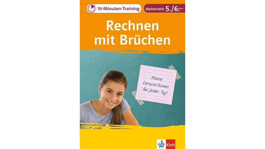 10-Minuten-Training Rechnen mit Brüchen. Mathematik 5./6. Klasse