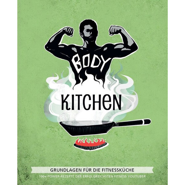 Body Kitchen – Grundlagen für die Fitnessküche