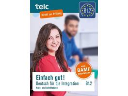 Einfach gut! Deutsch für die Integration B1.2